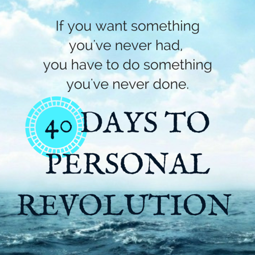 40 Days to Personal Revolution: A Breakthrough Program to Radically Change Your Body and Awaken the Sacred Within YourSoul