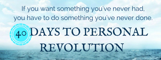 40 Days to Personal Revolution Jan 15 – Feb 23, 2019