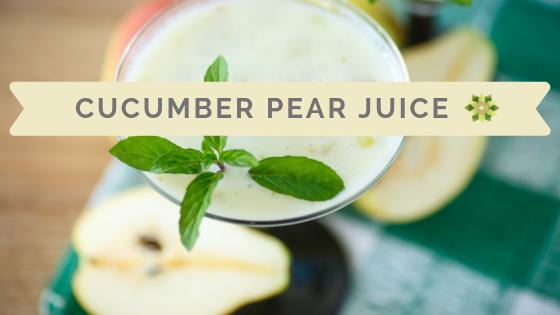 Cucumber Pear Juice~